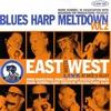 Cover of the album East Meets West: Blues Harp Meltdown, Vol. 2