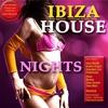 Couverture de l'album Ibiza House Nights - Minimal House Meets Ibiza Chillhouse & Club Grooves