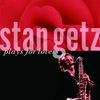 Cover of the album Stan Getz Plays for Lovers