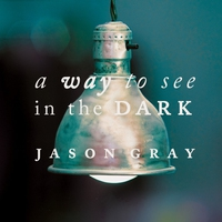 Cover of the track A Way to See in the Dark