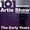 Couverture de l'album 101 - The Essential Artie Shaw - The Early Years