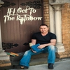Cover of the album If I Get to the Rainbow - Single