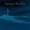 Cover of the album Cross Blues
