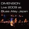 Couverture de l'album DIMENSION Live 2009 at Blues Alley Japan
