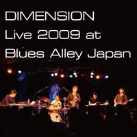 Couverture du titre DIMENSION Live 2009 at Blues Alley Japan