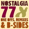 Cover of the album Nostalgia 77's One Offs, Remixes & B-sides
