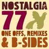Couverture de l'album Nostalgia 77's One Offs, Remixes & B-sides