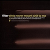 Cover of the album Elvis Never Meant S**t to Me