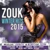 Couverture de l'album Zouk Winter Hits 2015
