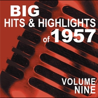 Cover of the track Big Hits & Highlights of 1957, Vol. 9