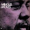 Couverture de l'album Mingus Moves (Bonus Track Version)