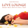 Couverture de l'album Love Lounge: Erotic And Contemplative Music