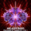 Cover of the album Disciples of Headtron: Vol. I