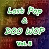 Cover of the album Lost Pop & Doo Wop, Vol. 5