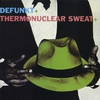 Couverture de l'album Defunkt + Thermonuclear Sweat