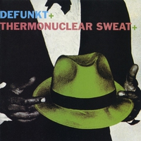 Cover of the track Defunkt + Thermonuclear Sweat