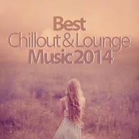 Cover of the track Best Chillout & Lounge Music 2014 - 200 Songs