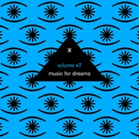Cover of the track Music for Dreams Vol. 7 (Compiled by Kenneth Bager)