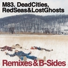 Cover of the album Dead Cities, Red Seas & Lost Ghosts: Remixes & B-Sides