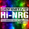 Cover of the album Definitive Hi-NRG: Remixed by Almighty - Vol. 1