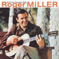 Couverture du titre Roger Miller: All Time Greatest Hits