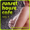 Cover of the album Sunset House Cafe, Vol. 1