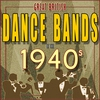 Couverture de l'album Great British Dance Bands of the 1940s