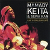 Cover of the album Mamady Keita & Sewa Kan Live @ Couleur Cafe