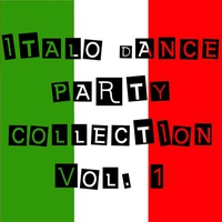 Cover of the track Italo Dance Party Collection, Vol. 1