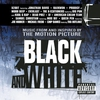Couverture de l'album Black and White (Music from and Inspired By the Motion Picture)