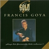 Cover of the album The Gold Series: Francis Goya Plays His Favourite Hits, Vol. 1
