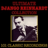 Cover of the album The Ultimate Django Reinhardt Collection - 101 Classic Recordings