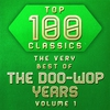 Cover of the album Top 100 Classics - The Very Best of the Doo Wop Years Volume 1