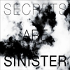 Cover of the album Secrets Are Sinister