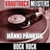 Cover of the album Krautrock Meisters: Bock Rock - Hänki Pänkies