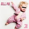 Cover of the album Kill Me - EP