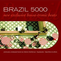 Cover of the track Brazil 5000, Vol. 1 (New Exclusive Bossa-Tronic Beats)