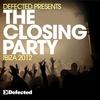 Couverture de l'album Defected Presents the Closing Party Ibiza 2012