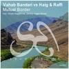 Cover of the album Mutual Border (Vahab Bandari vs. Haig & Raffi) - Single