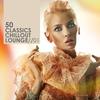 Cover of the album 50 Classics Chillout Lounge, Vol. 1