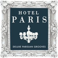 Cover of the track Hotel Paris - Deluxe Parisian Grooves ( Classic Sounds From The World Famous Hotel )