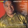 Cover of the album Luis Felipe Gonzalez: Grandes Exitos - Greatest Hits