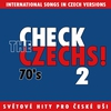 Couverture de l'album Check the Czechs!  70's - International Songs in Czech Versions, Pt. 2