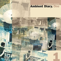 Cover of the track Elektrolux Presents: Ambient Diary. One