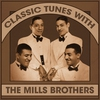 Cover of the album Classic Tunes With The Mills Brothers