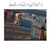 Cover of the album Baltic Chill Café Vol. 1