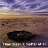 Cover of the album Time Doesn´t Matter At All