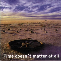 Cover of the track Time Doesn´t Matter At All