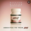 Cover of the album Addicted to Your Love - Single
