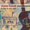 Cover of the album Christian Escoudé plays Brassens: Au bois de mon cœur